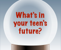 Four Questions to Ask Your Teen About Their Future